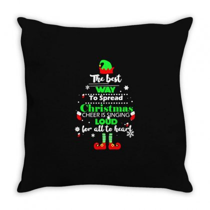 Elf Christmas The Best Way To Spread Christmas Cheer Throw Pillow Designed By Meganphoebe
