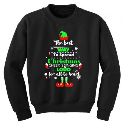 Elf Christmas The Best Way To Spread Christmas Cheer Youth Sweatshirt Designed By Meganphoebe