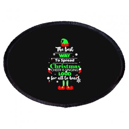 Elf Christmas The Best Way To Spread Christmas Cheer Oval Patch Designed By Meganphoebe