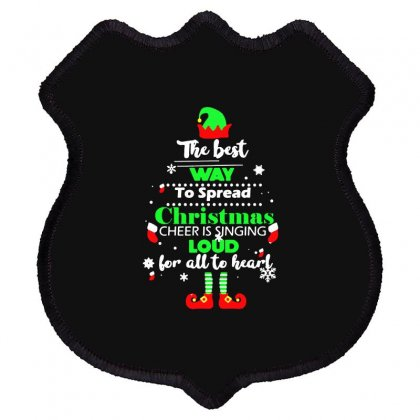 Elf Christmas The Best Way To Spread Christmas Cheer Shield Patch Designed By Meganphoebe