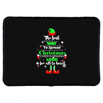 Elf Christmas The Best Way To Spread Christmas Cheer Rectangle Patch Designed By Meganphoebe