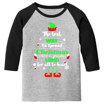 Elf Christmas The Best Way To Spread Christmas Cheer Youth 3/4 Sleeve Designed By Meganphoebe