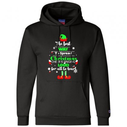 Elf Christmas The Best Way To Spread Christmas Cheer Champion Hoodie Designed By Meganphoebe