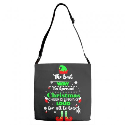 Elf Christmas The Best Way To Spread Christmas Cheer Adjustable Strap Totes Designed By Meganphoebe