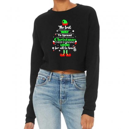 Elf Christmas The Best Way To Spread Christmas Cheer Cropped Sweater Designed By Meganphoebe