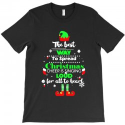 elf christmas the best way to spread christmas cheer T-Shirt | Artistshot