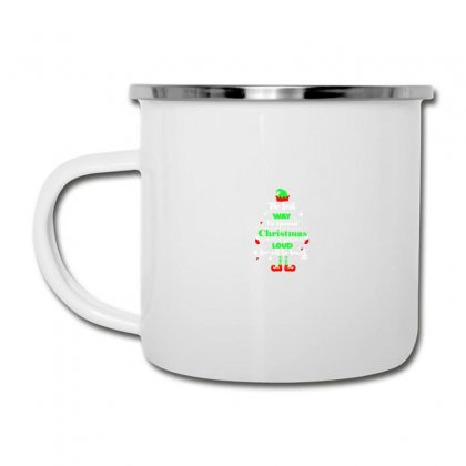 Elf Christmas The Best Way To Spread Christmas Cheer Camper Cup Designed By Meganphoebe