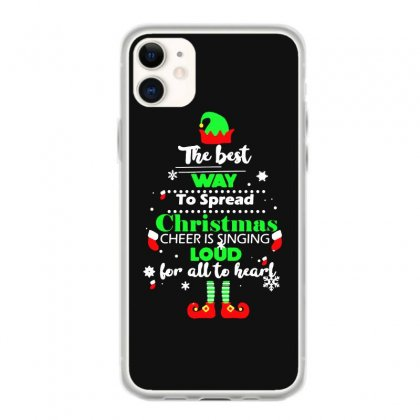 Elf Christmas The Best Way To Spread Christmas Cheer Iphone 11 Case Designed By Meganphoebe