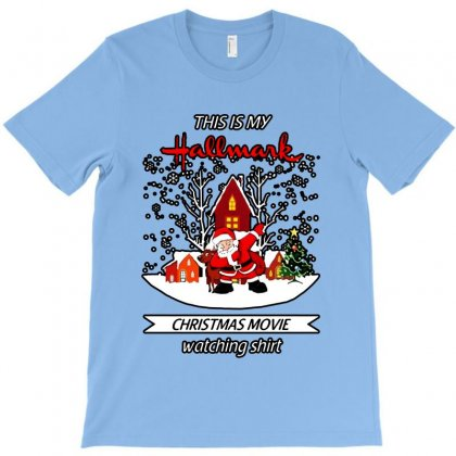 Dabbing Santa Claus This Is Hallmark Christmas Movie Watching T-shirt Designed By Meganphoebe
