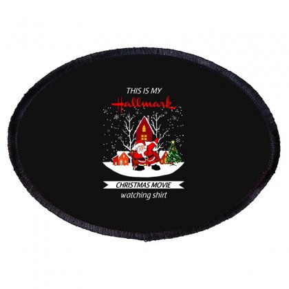 Dabbing Santa Claus This Is Hallmark Christmas Movie Watching Oval Patch Designed By Meganphoebe