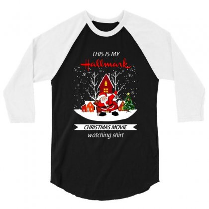 Dabbing Santa Claus This Is Hallmark Christmas Movie Watching 3/4 Sleeve Shirt Designed By Meganphoebe