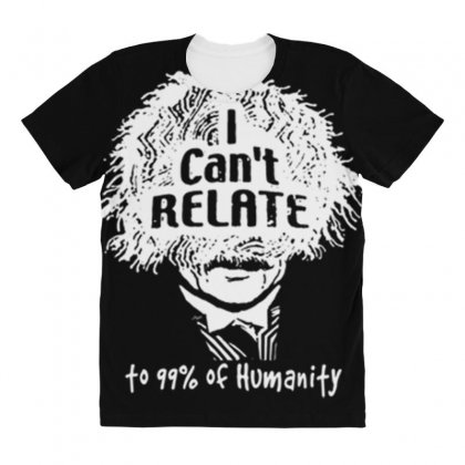 I Can't Relate All Over Women's T-shirt Designed By Daraart