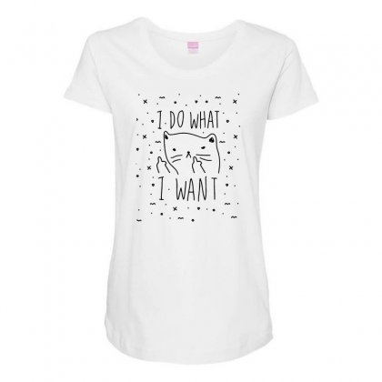 I Do What I Want Cute Cat Funny Quotes Maternity Scoop Neck T-shirt Designed By Daraart