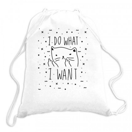 I Do What I Want Cute Cat Funny Quotes Drawstring Bags Designed By Daraart
