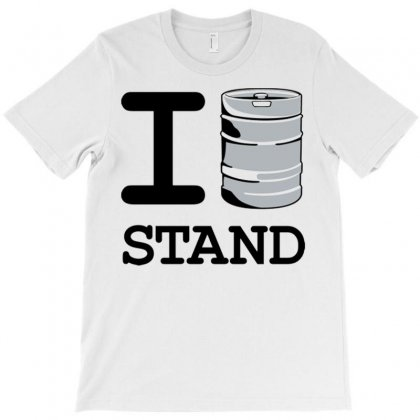 I Keg Stand T-shirt Designed By Daraart