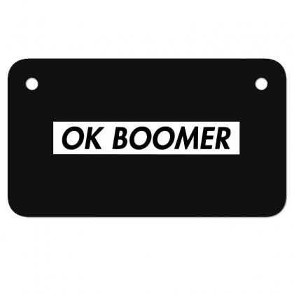 Ok Boomer   White For Fun Motorcycle License Plate Designed By Meganphoebe