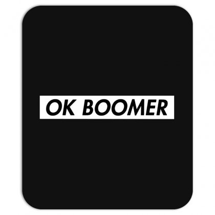 Ok Boomer   White For Fun Mousepad Designed By Meganphoebe