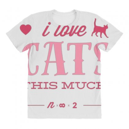 I Love Cats This Much All Over Women's T-shirt Designed By Daraart