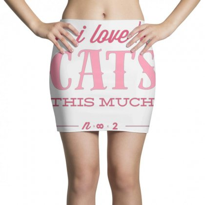 I Love Cats This Much Mini Skirts Designed By Daraart