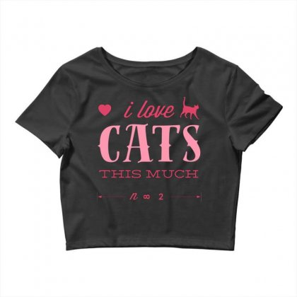 I Love Cats This Much Crop Top Designed By Daraart