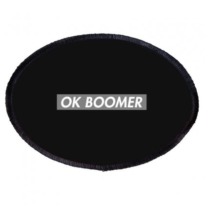 Ok Boomer   Dark For Fun Oval Patch Designed By Meganphoebe