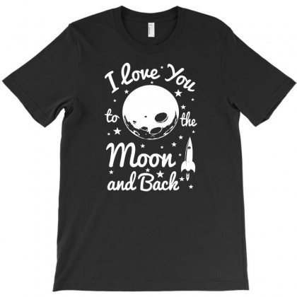 I Love You To The Moon T-shirt Designed By Daraart