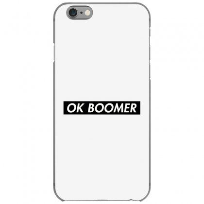 Ok Boomer   Black For Fun Iphone 6/6s Case Designed By Meganphoebe