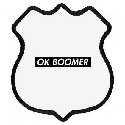 Ok Boomer   Black For Fun Shield Patch Designed By Meganphoebe