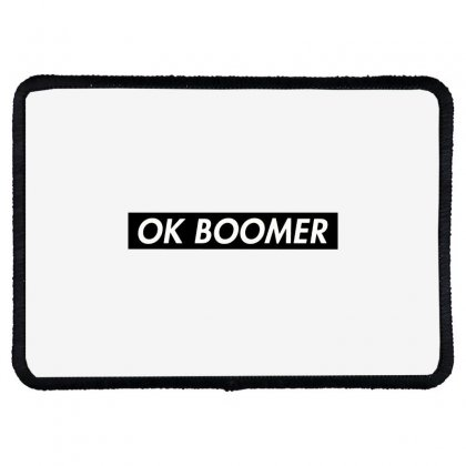 Ok Boomer   Black For Fun Rectangle Patch Designed By Meganphoebe