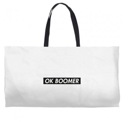 Ok Boomer   Black For Fun Weekender Totes Designed By Meganphoebe