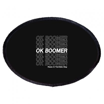 Ok Boomer   White Style Oval Patch Designed By Meganphoebe