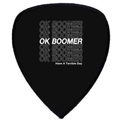 Ok Boomer   White Style Shield S Patch Designed By Meganphoebe
