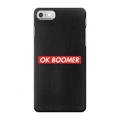 Ok Boomer   For Fun Iphone 7 Case Designed By Meganphoebe