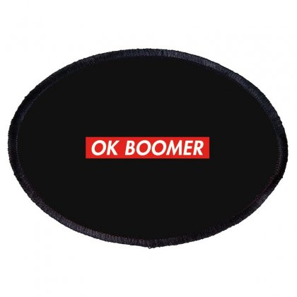 Ok Boomer   For Fun Oval Patch Designed By Meganphoebe