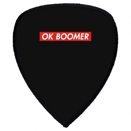 Ok Boomer   For Fun Shield S Patch Designed By Meganphoebe