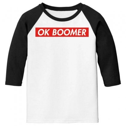 Ok Boomer   For Fun Youth 3/4 Sleeve Designed By Meganphoebe
