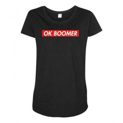 Ok Boomer   For Fun Maternity Scoop Neck T-shirt Designed By Meganphoebe
