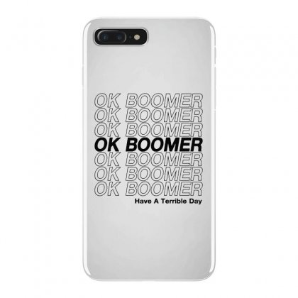 Ok Boomer   Black Style Iphone 7 Plus Case Designed By Meganphoebe