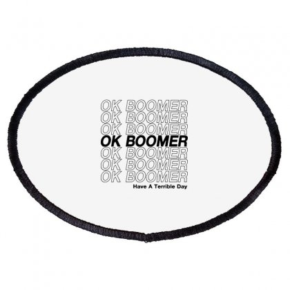 Ok Boomer   Black Style Oval Patch Designed By Meganphoebe