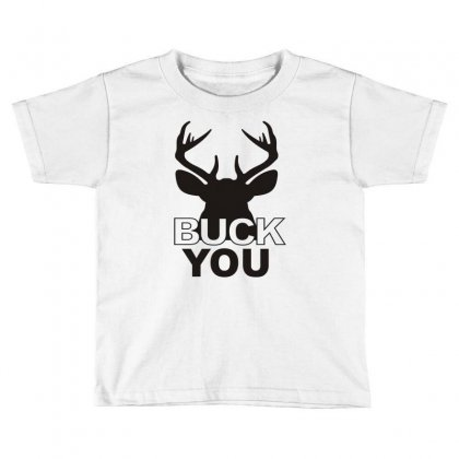Buck You Toddler T-shirt Designed By Monstore