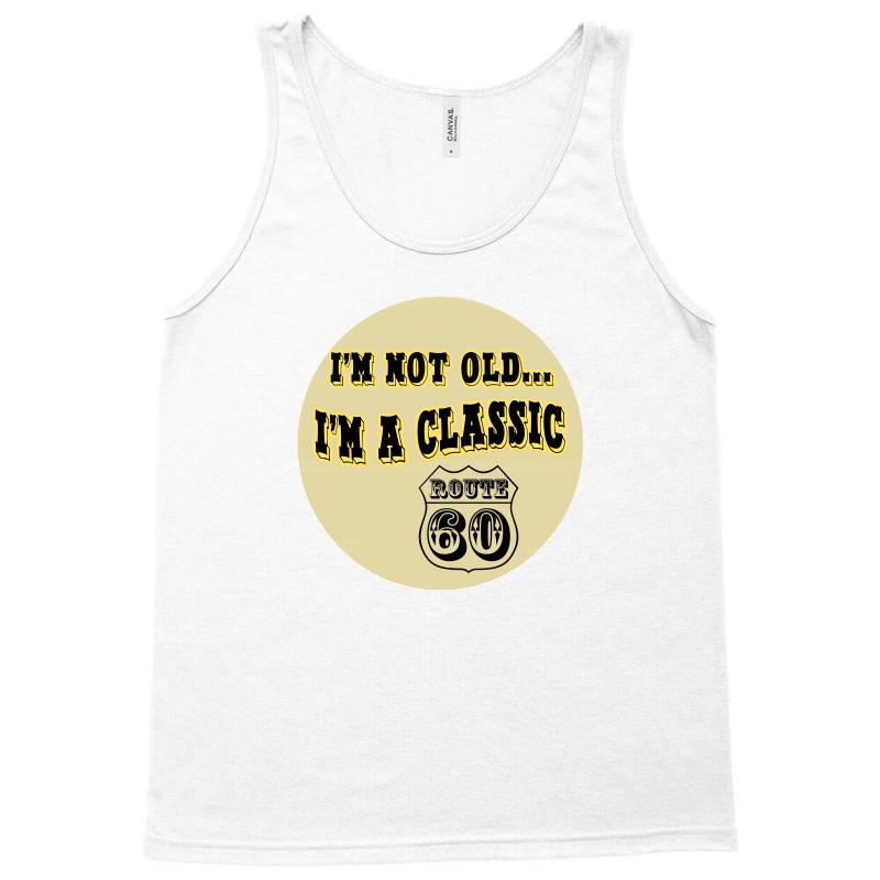 Im A Classic 60th Birthday Gifts Tank Top
