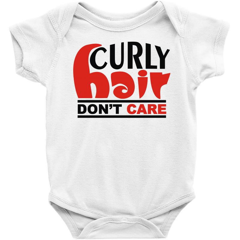 c731ae54259ef Custom Curly Hair Don t Care Baby Bodysuit By Monstore - Artistshot