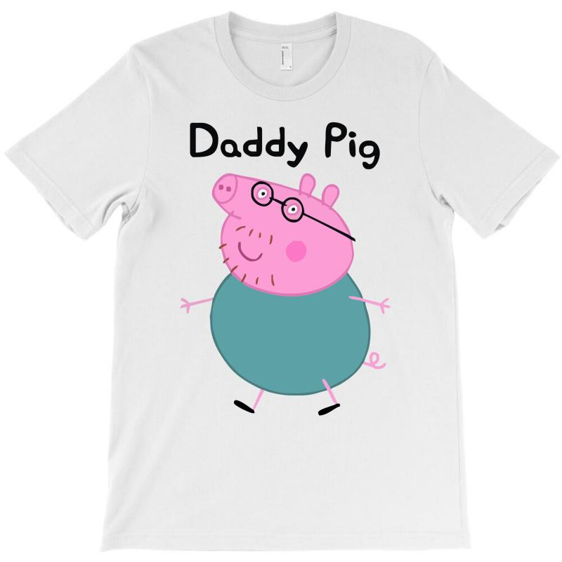 7c34667d Custom Daddy Pig T-shirt By Monstore - Artistshot