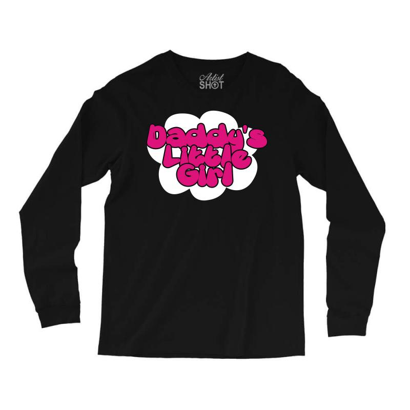 53302677 Custom Daddy's Little Girl Long Sleeve Shirts By Monstore - Artistshot