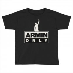 Armin Van Buuren Only Toddler T-shirt | Artistshot