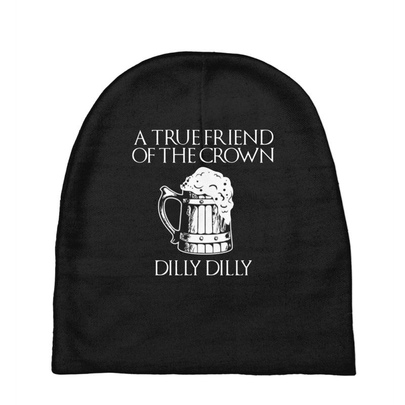caacbddb6f Custom Dilly Dilly A True Friend Of The Crown Baby Beanies By Mdk ...