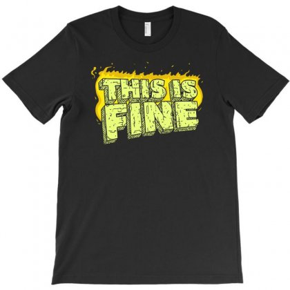 This Is Fine T-shirt Designed By Monstore