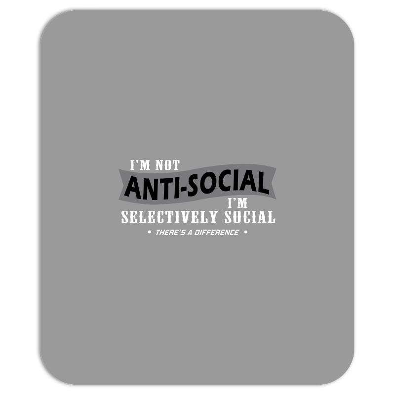 b3b2404217 Custom Im Not Anti Social Im Selectively Social Theres A Difference ...