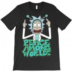 Rick and Morty Peace Among Worlds T-Shirt | Artistshot