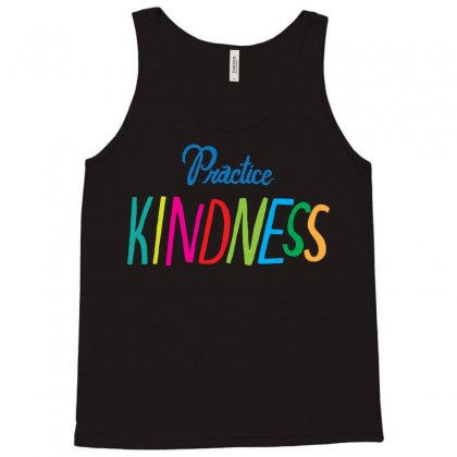 Practice Kindness Tank Top Designed By Nurmasit1